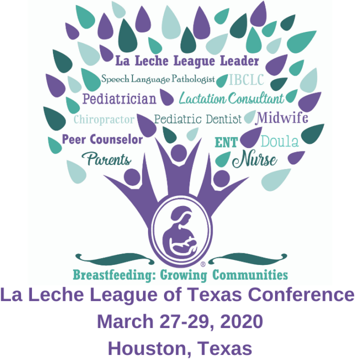 Tree Breastfeeding: Growing Communities La Leche League of Texas Conference March 27-29, 2020 Houston, Texas